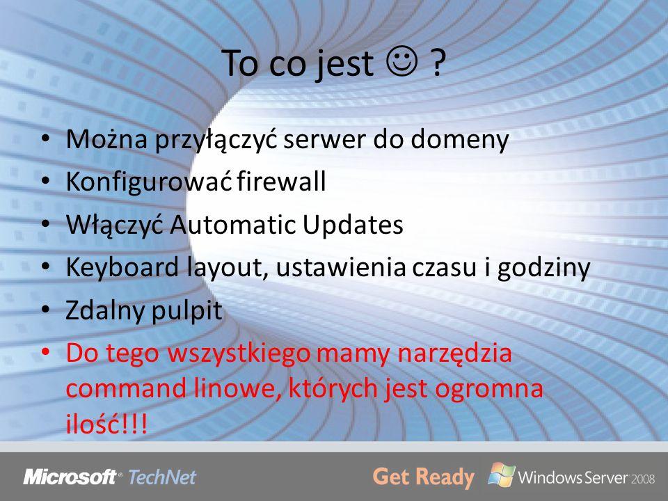 To co jest  Można przyłączyć serwer do domeny Konfigurować firewall