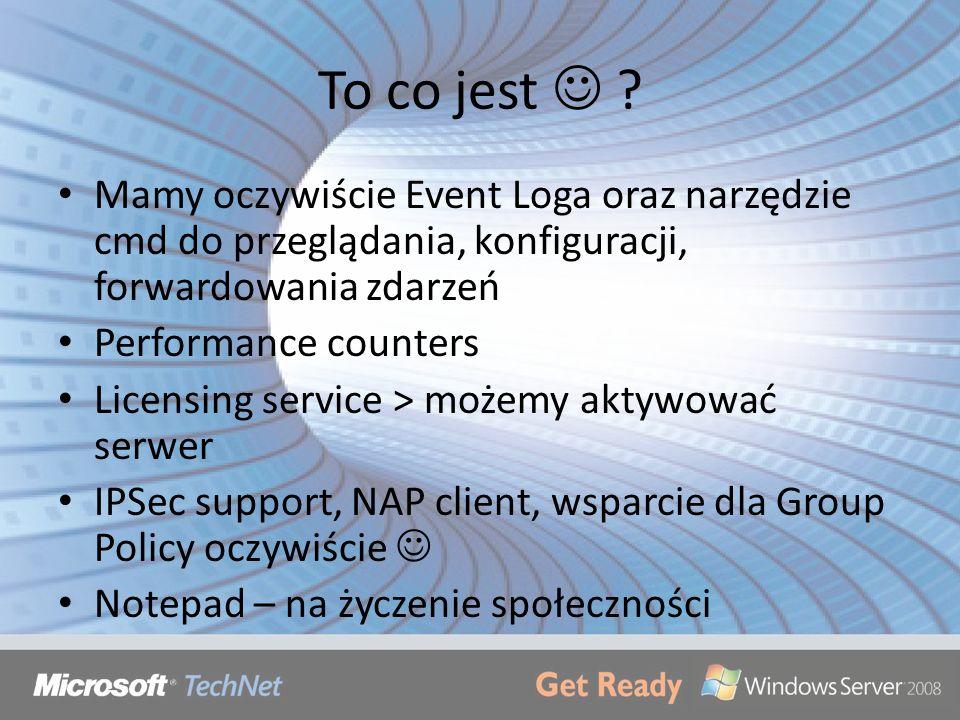 To co jest  Mamy oczywiście Event Loga oraz narzędzie cmd do przeglądania, konfiguracji, forwardowania zdarzeń.