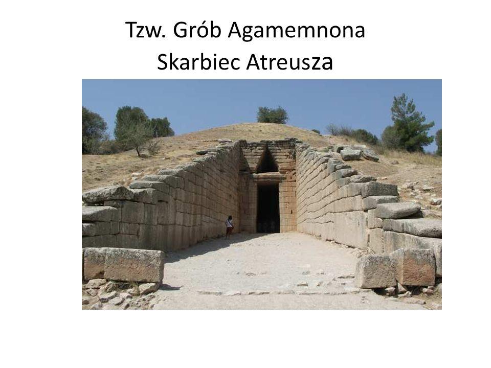 Tzw. Grób Agamemnona Skarbiec Atreusza