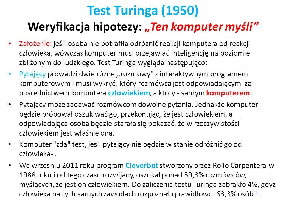 """Test Turinga (1950) Weryfikacja hipotezy: """"Ten komputer myśli"""