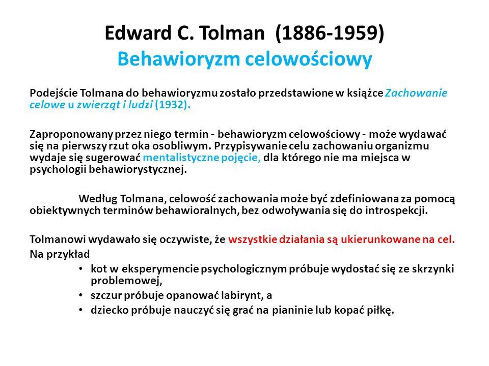 Edward C. Tolman (1886-1959) Behawioryzm celowościowy