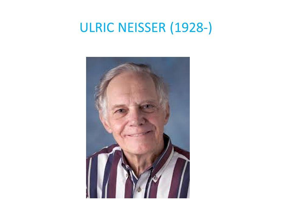 ULRIC NEISSER (1928-)