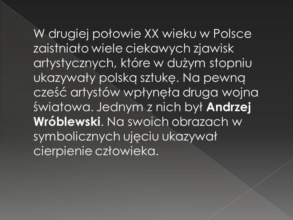 W drugiej połowie XX wieku w Polsce zaistniało wiele ciekawych zjawisk artystycznych, które w dużym stopniu ukazywały polską sztukę.