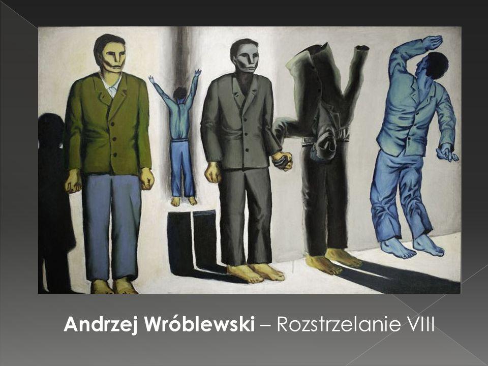 Andrzej Wróblewski – Rozstrzelanie VIII