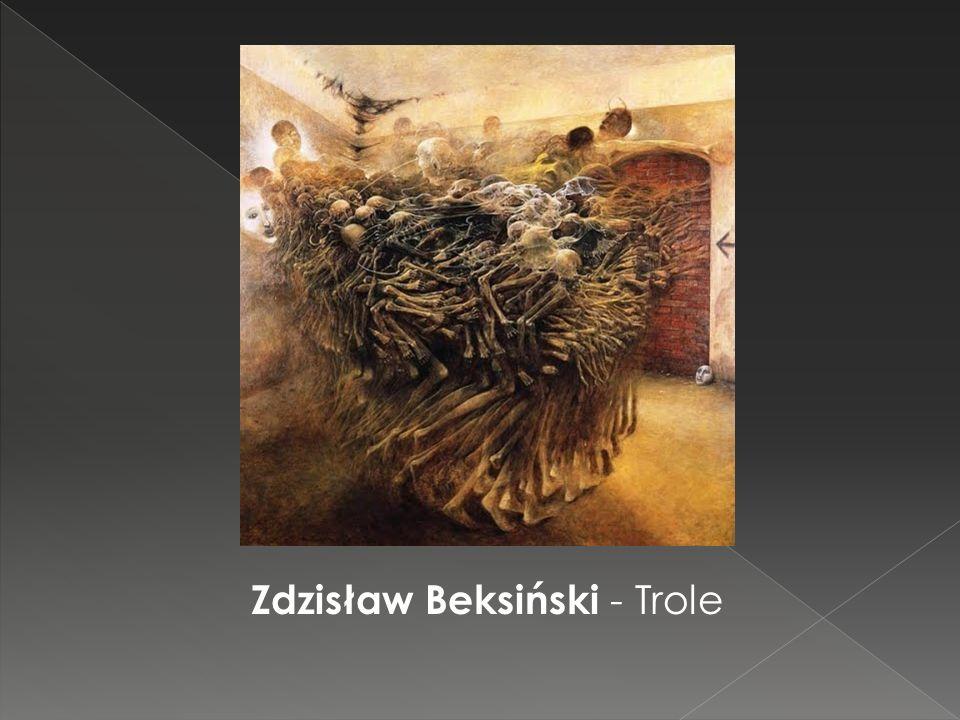 Zdzisław Beksiński - Trole