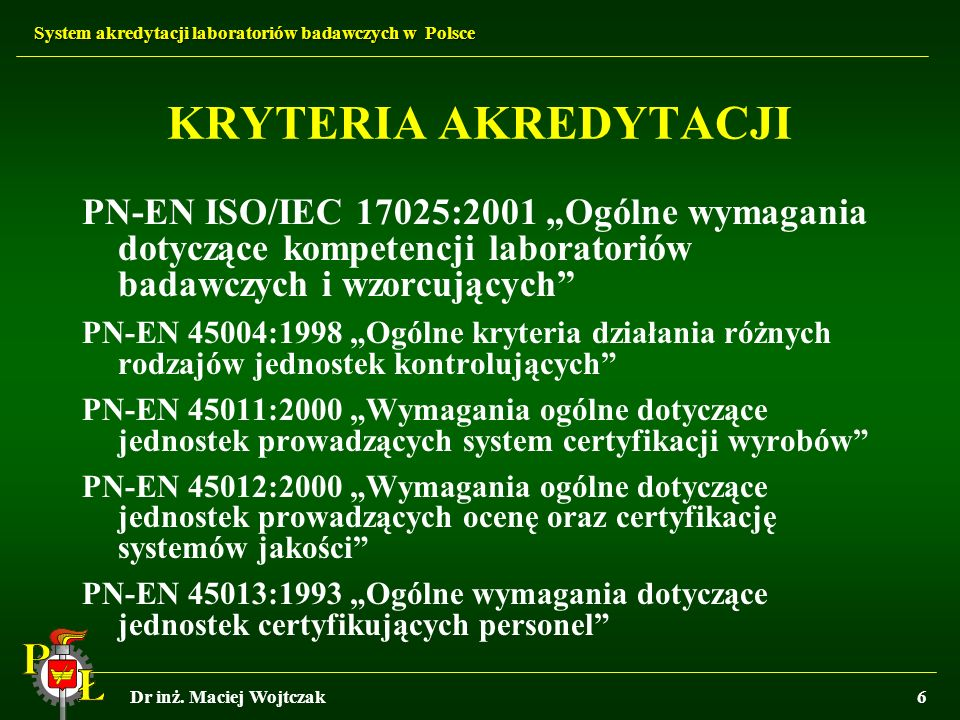 """KRYTERIA AKREDYTACJI PN-EN ISO/IEC 17025:2001 """"Ogólne wymagania dotyczące kompetencji laboratoriów badawczych i wzorcujących"""