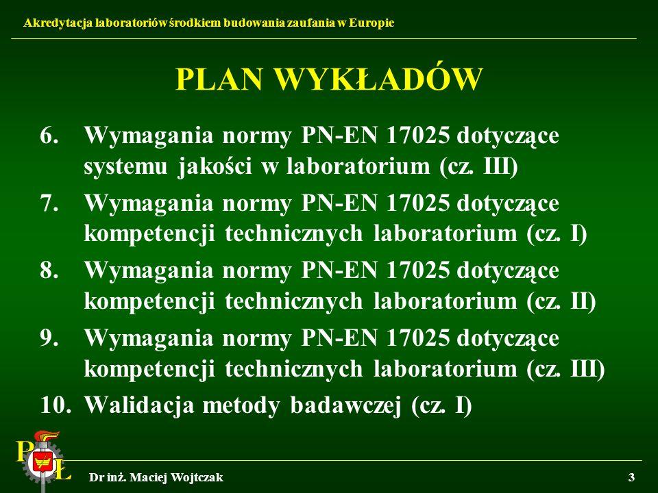 PLAN WYKŁADÓW Wymagania normy PN-EN 17025 dotyczące systemu jakości w laboratorium (cz. III)
