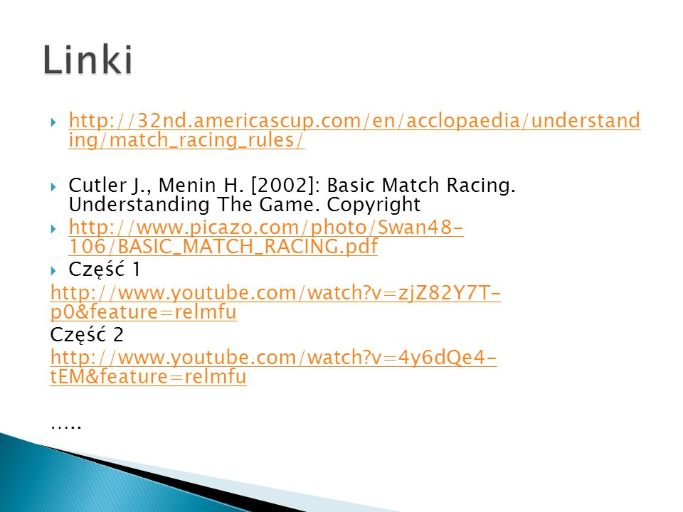 Linki http://32nd.americascup.com/en/acclopaedia/understand ing/match_racing_rules/
