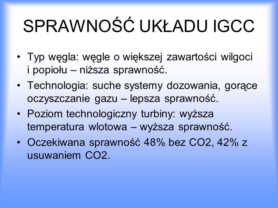 SPRAWNOŚĆ UKŁADU IGCC Typ węgla: węgle o większej zawartości wilgoci i popiołu – niższa sprawność.