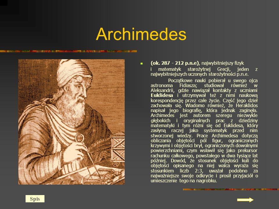 Archimedes Spis (ok. 287 - 212 p.n.e), najwybitniejszy fizyk
