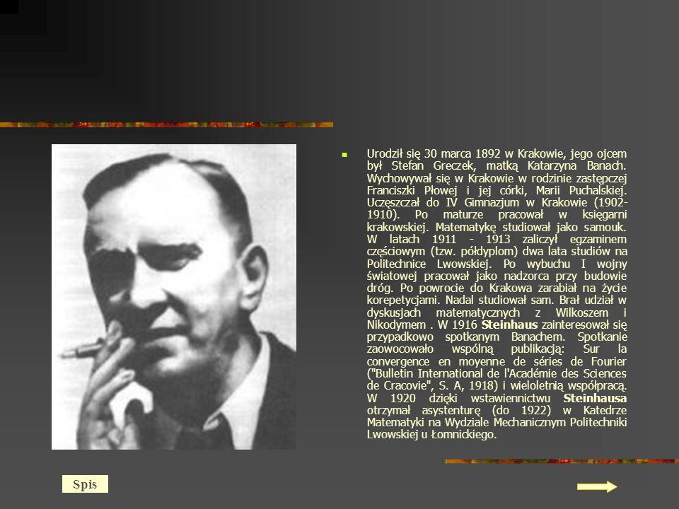 Urodził się 30 marca 1892 w Krakowie, jego ojcem był Stefan Greczek, matką Katarzyna Banach. Wychowywał się w Krakowie w rodzinie zastępczej Franciszki Płowej i jej córki, Marii Puchalskiej. Uczęszczał do IV Gimnazjum w Krakowie (1902-1910). Po maturze pracował w księgarni krakowskiej. Matematykę studiował jako samouk. W latach 1911 - 1913 zaliczył egzaminem częściowym (tzw. półdyplom) dwa lata studiów na Politechnice Lwowskiej. Po wybuchu I wojny światowej pracował jako nadzorca przy budowie dróg. Po powrocie do Krakowa zarabiał na życie korepetycjami. Nadal studiował sam. Brał udział w dyskusjach matematycznych z Wilkoszem i Nikodymem . W 1916 Steinhaus zainteresował się przypadkowo spotkanym Banachem. Spotkanie zaowocowało wspólną publikacją: Sur la convergence en moyenne de séries de Fourier ( Bulletin International de l Académie des Sciences de Cracovie , S. A, 1918) i wieloletnią współpracą. W 1920 dzięki wstawiennictwu Steinhausa otrzymał asystenturę (do 1922) w Katedrze Matematyki na Wydziale Mechanicznym Politechniki Lwowskiej u Łomnickiego.
