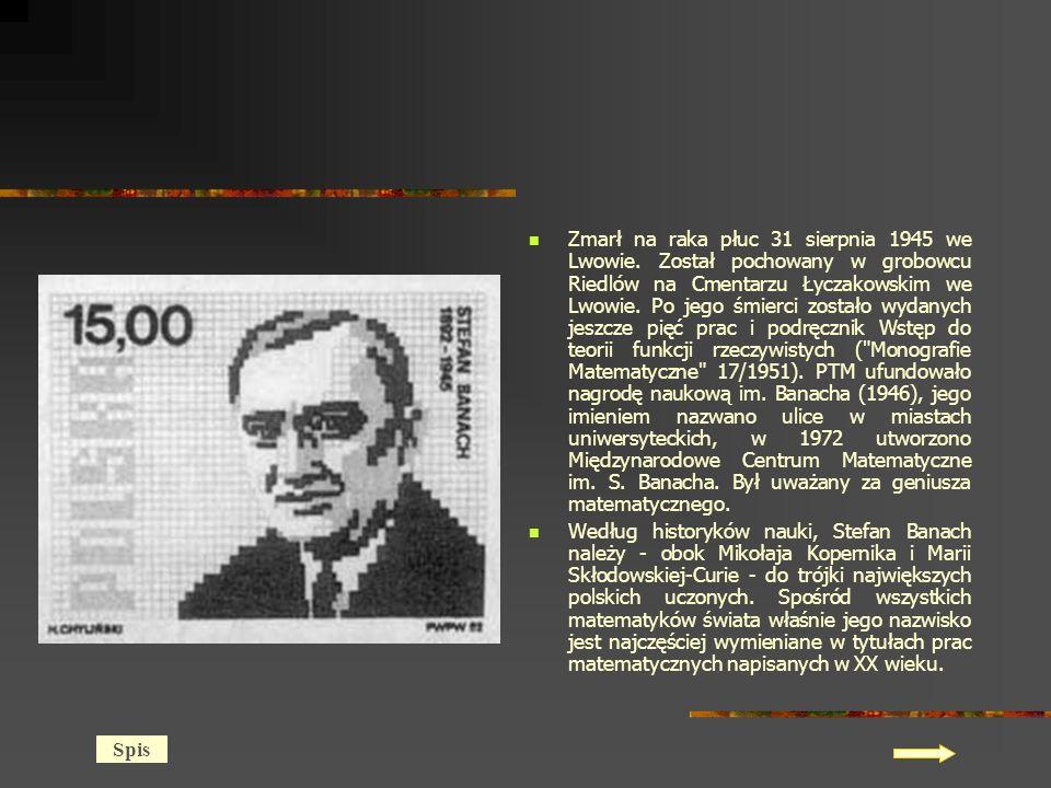 Zmarł na raka płuc 31 sierpnia 1945 we Lwowie