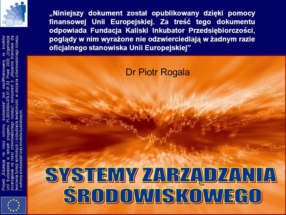 SYSTEMY ZARZĄDZANIA ŚRODOWISKOWEGO Dr Piotr Rogala