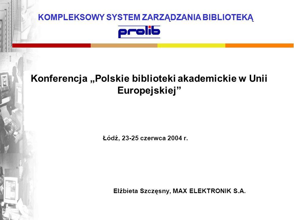 """Konferencja """"Polskie biblioteki akademickie w Unii Europejskiej"""