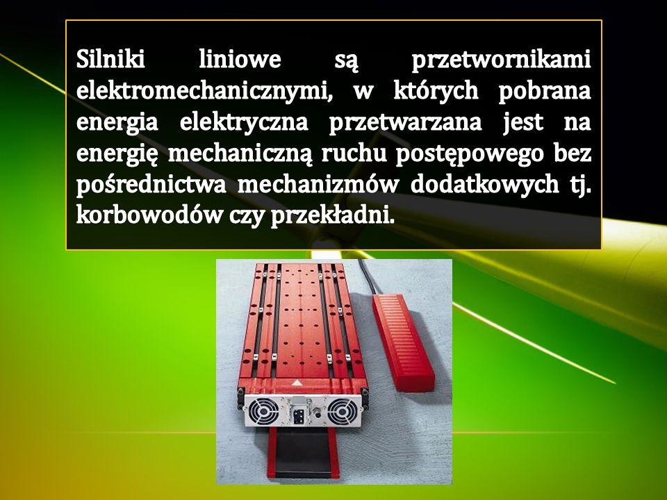 Silniki liniowe są przetwornikami elektromechanicznymi, w których pobrana energia elektryczna przetwarzana jest na energię mechaniczną ruchu postępowego bez pośrednictwa mechanizmów dodatkowych tj.