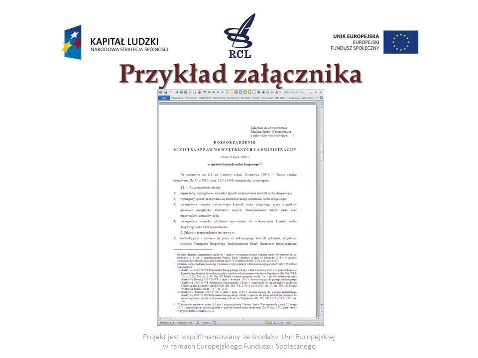 Przykład załącznika Projekt jest współfinansowany ze środków Unii Europejskiej w ramach Europejskiego Funduszu Społecznego.