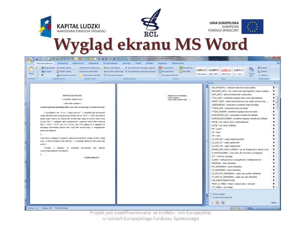 Wygląd ekranu MS Word Projekt jest współfinansowany ze środków Unii Europejskiej w ramach Europejskiego Funduszu Społecznego.