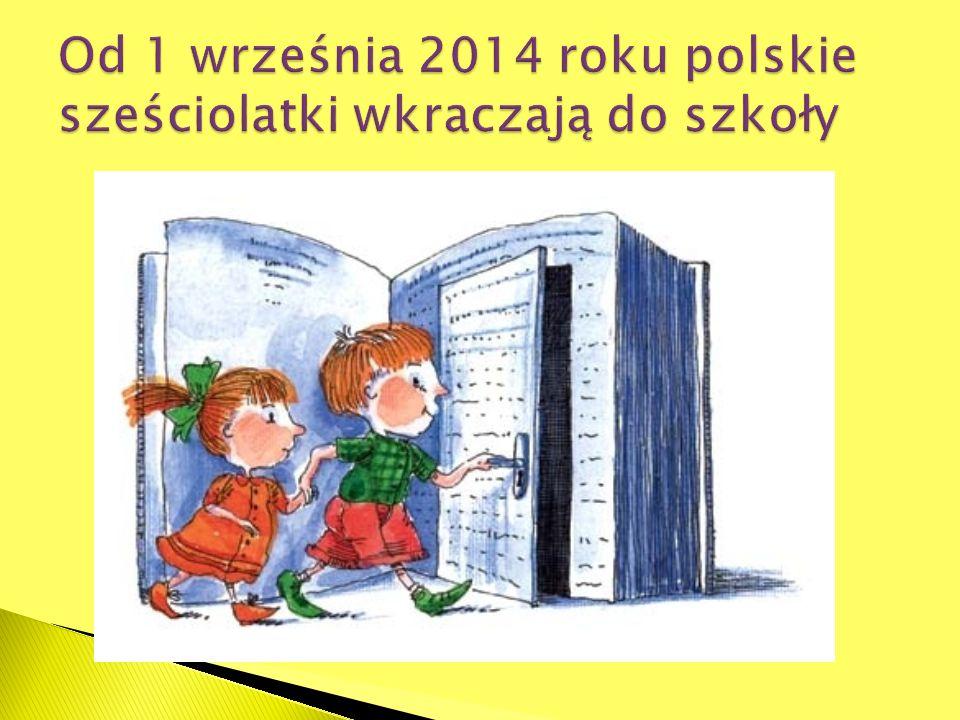 Od 1 września 2014 roku polskie sześciolatki wkraczają do szkoły