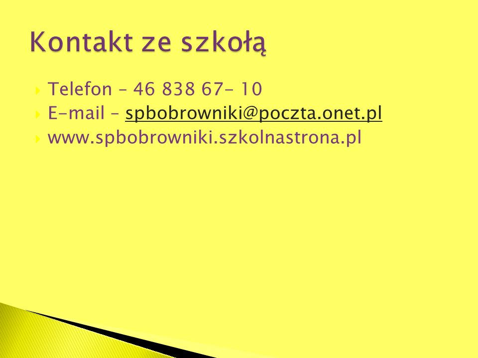 Kontakt ze szkołą Telefon – 46 838 67- 10