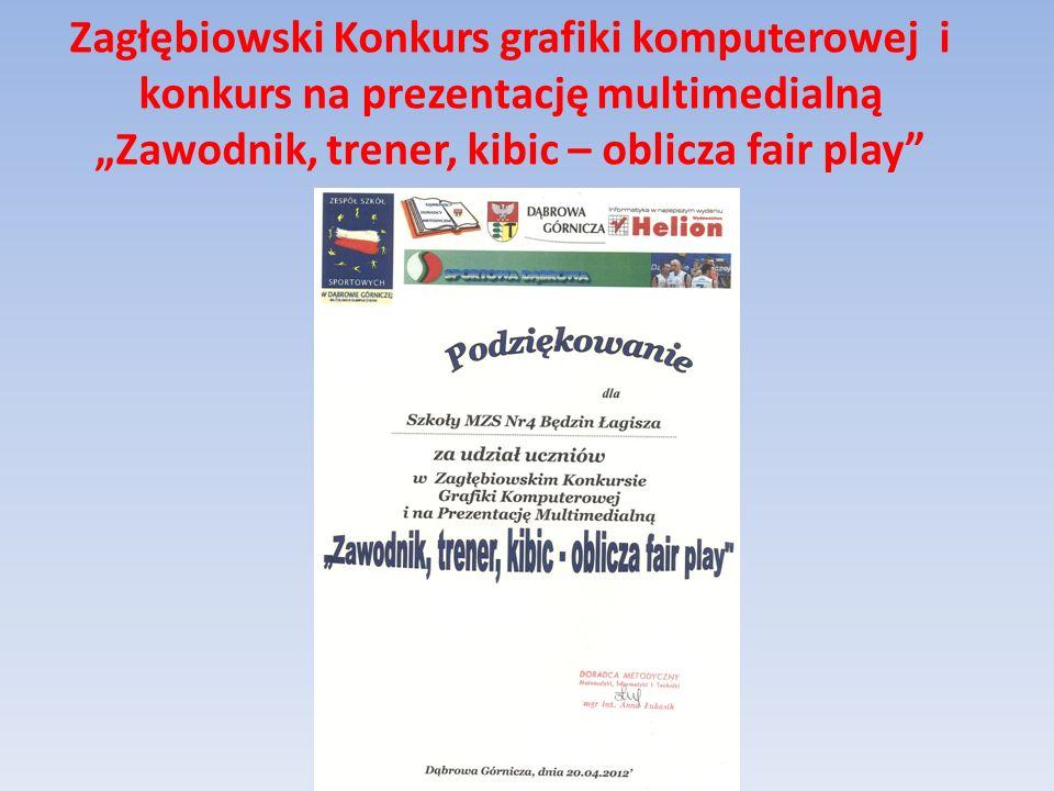 """Zagłębiowski Konkurs grafiki komputerowej i konkurs na prezentację multimedialną """"Zawodnik, trener, kibic – oblicza fair play"""