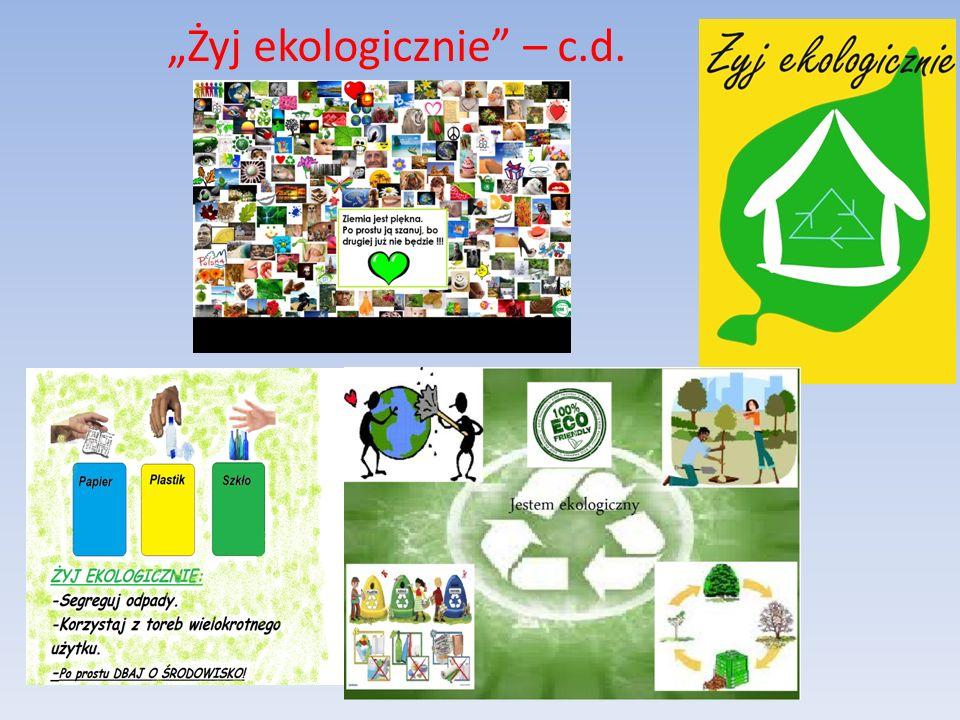 """""""Żyj ekologicznie – c.d."""