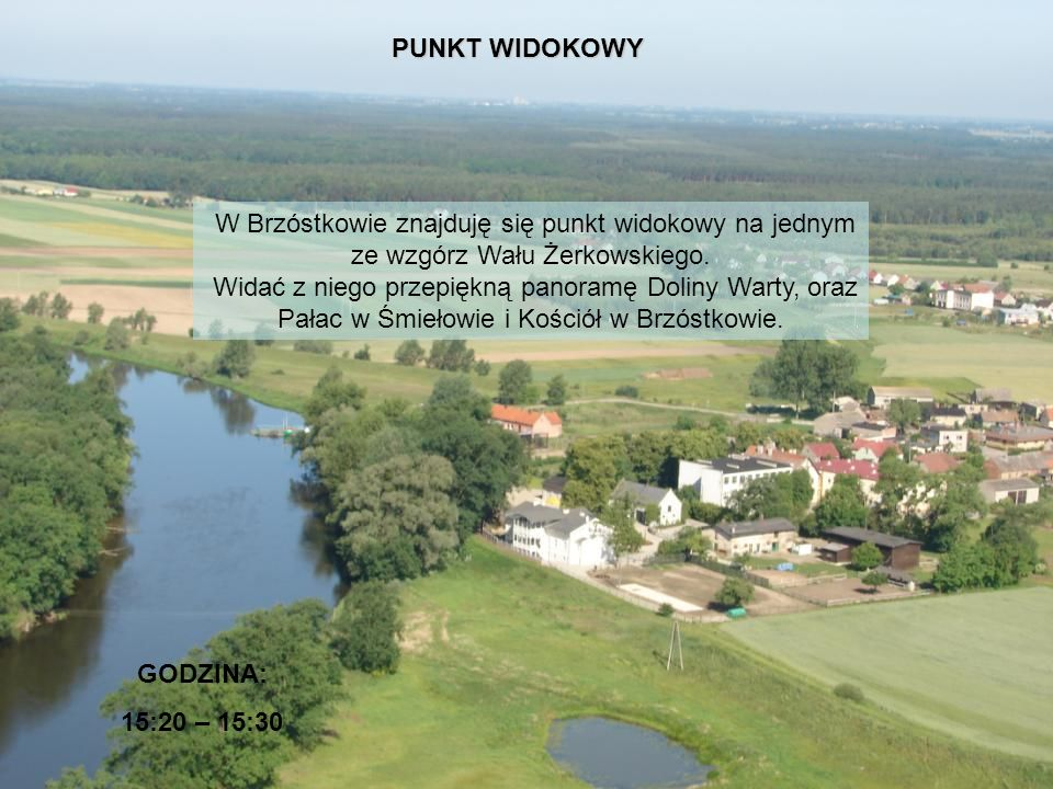 PUNKT WIDOKOWY W Brzóstkowie znajduję się punkt widokowy na jednym ze wzgórz Wału Żerkowskiego.
