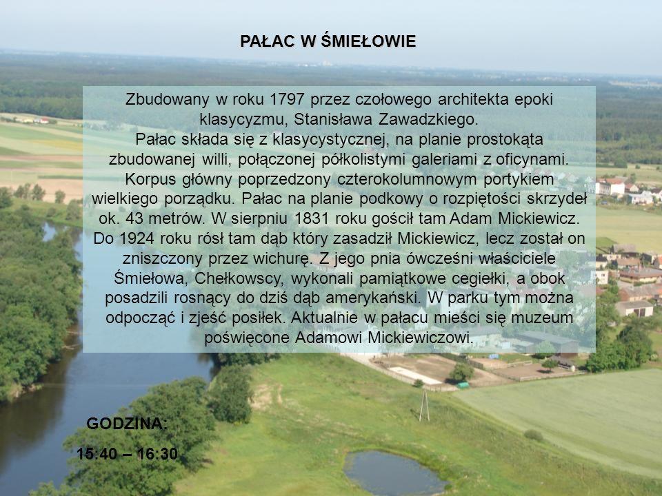 PAŁAC W ŚMIEŁOWIE Zbudowany w roku 1797 przez czołowego architekta epoki klasycyzmu, Stanisława Zawadzkiego.