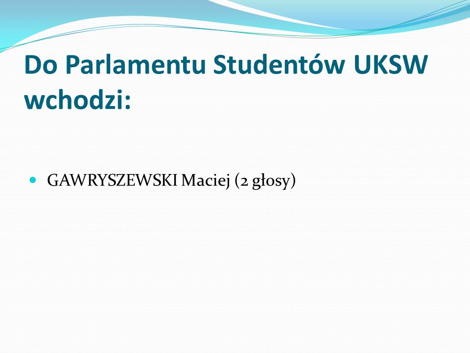 Do Parlamentu Studentów UKSW wchodzi: