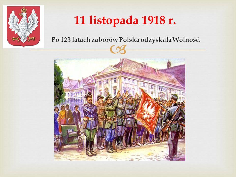 Po 123 latach zaborów Polska odzyskała Wolność.