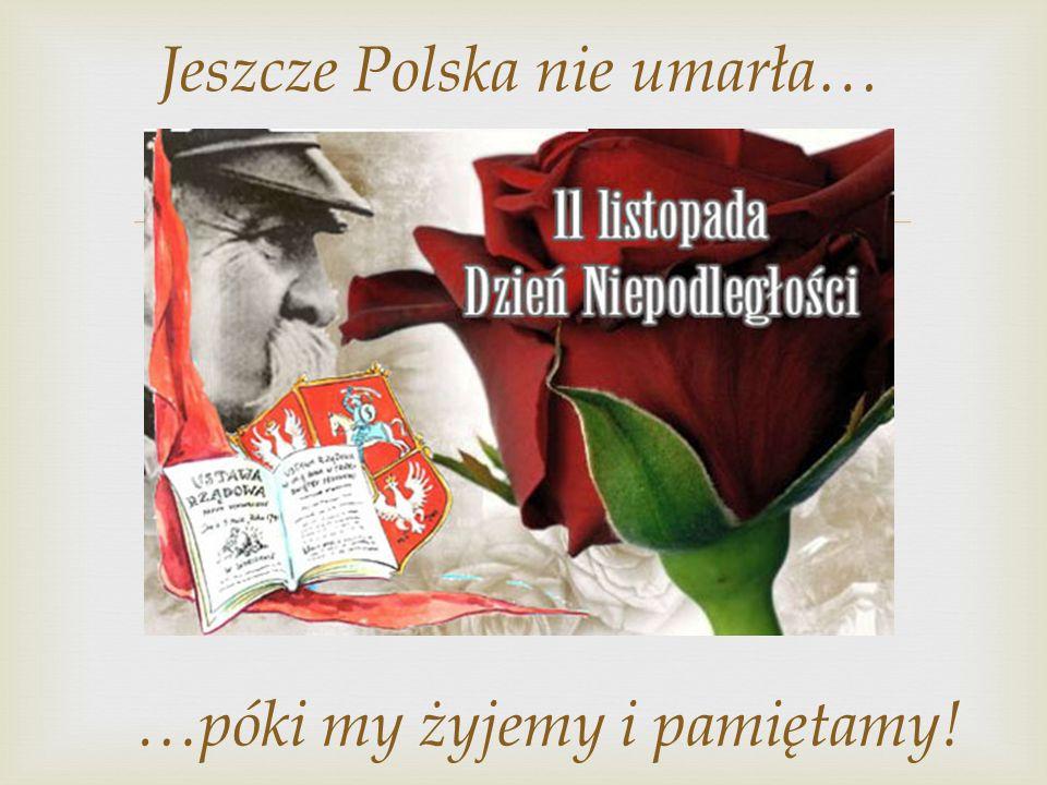 Jeszcze Polska nie umarła…