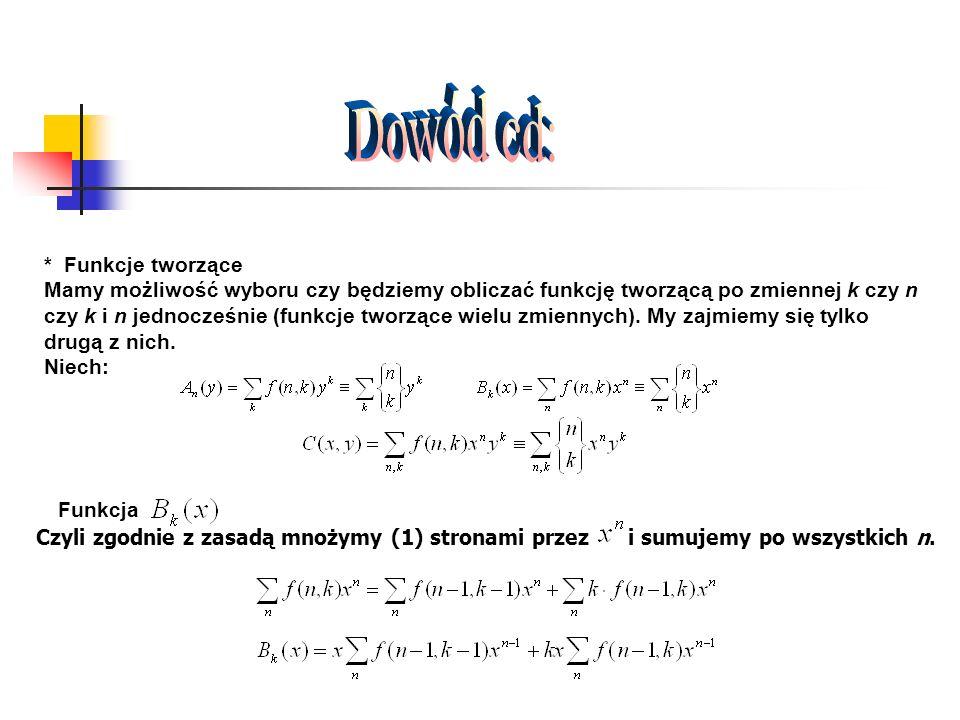 Dowód cd: Funkcja * Funkcje tworzące