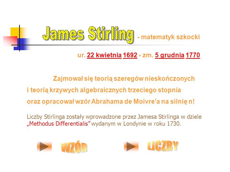 James Stirling WZÓR LICZBY - matematyk szkocki