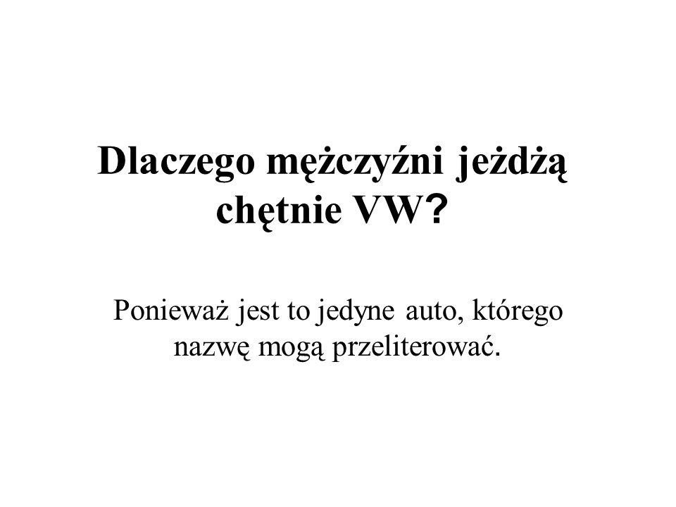 Dlaczego mężczyźni jeżdżą chętnie VW