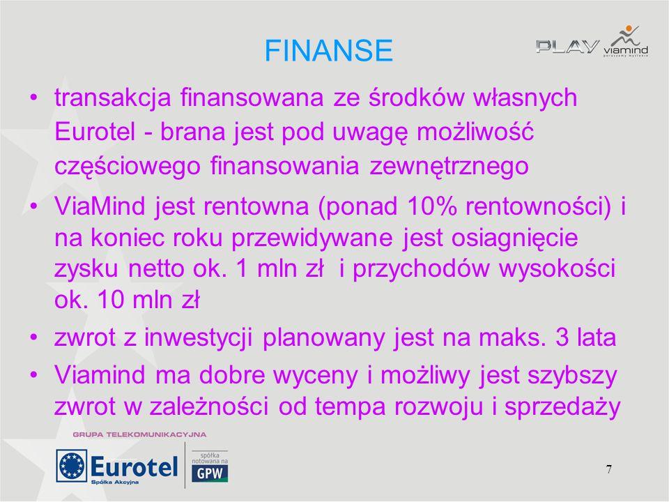 FINANSE transakcja finansowana ze środków własnych Eurotel - brana jest pod uwagę możliwość częściowego finansowania zewnętrznego.