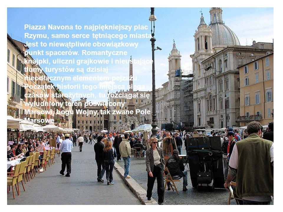 Piazza Navona to najpiękniejszy plac Rzymu, samo serce tętniącego miasta.