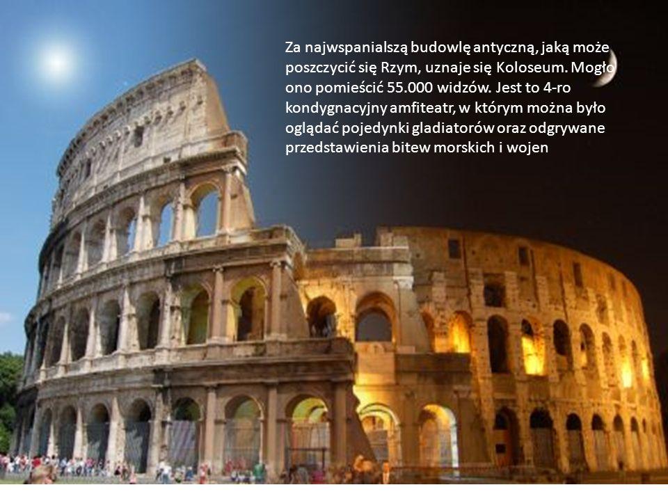 Za najwspanialszą budowlę antyczną, jaką może poszczycić się Rzym, uznaje się Koloseum.