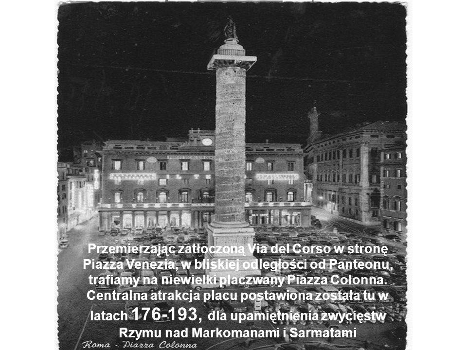 Przemierzając zatłoczoną Via del Corso w stronę Piazza Venezia, w bliskiej odległości od Panteonu, trafiamy na niewielki placzwany Piazza Colonna.