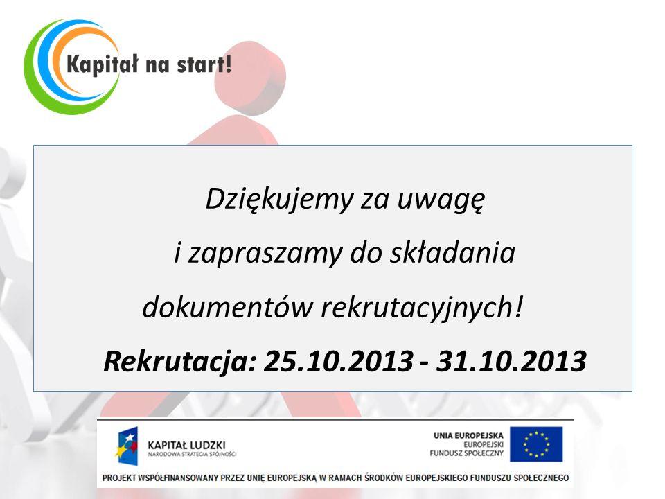 dokumentów rekrutacyjnych! Rekrutacja: 25.10.2013 - 31.10.2013