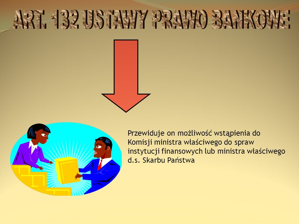 ART. 132 USTAWY PRAWO BANKOWE