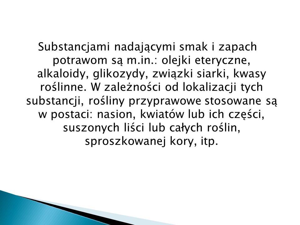 Substancjami nadającymi smak i zapach potrawom są m. in