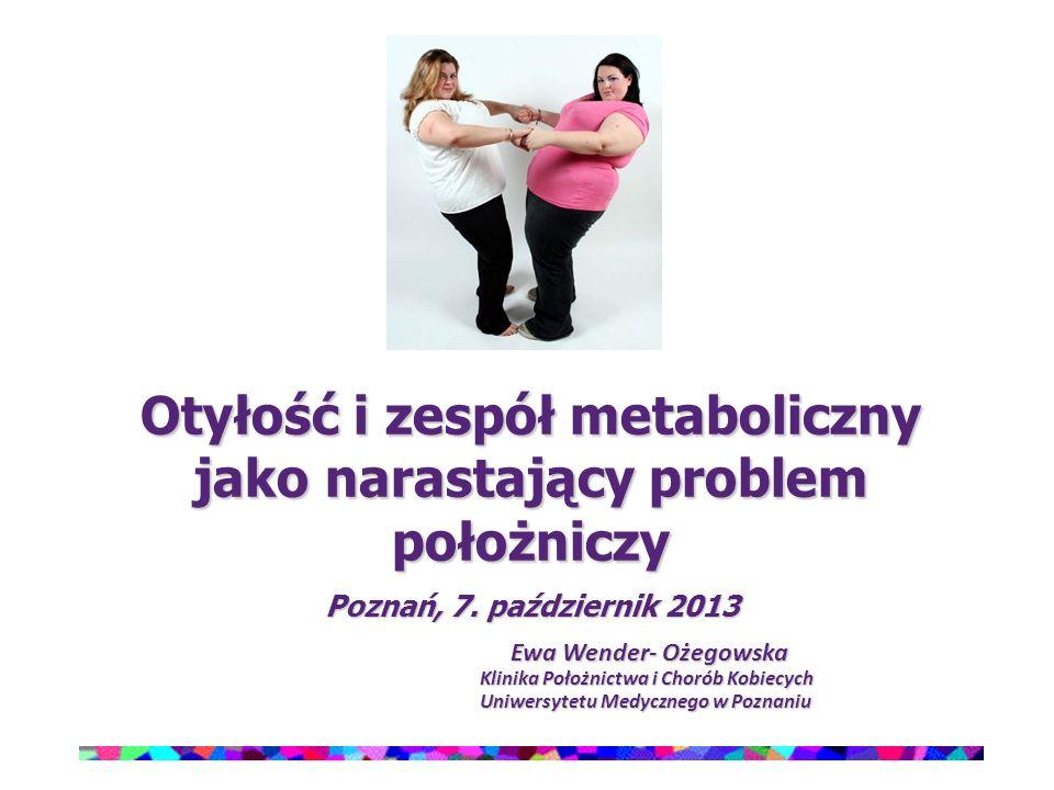 Otyłość i zespół metaboliczny jako narastający problem położniczy