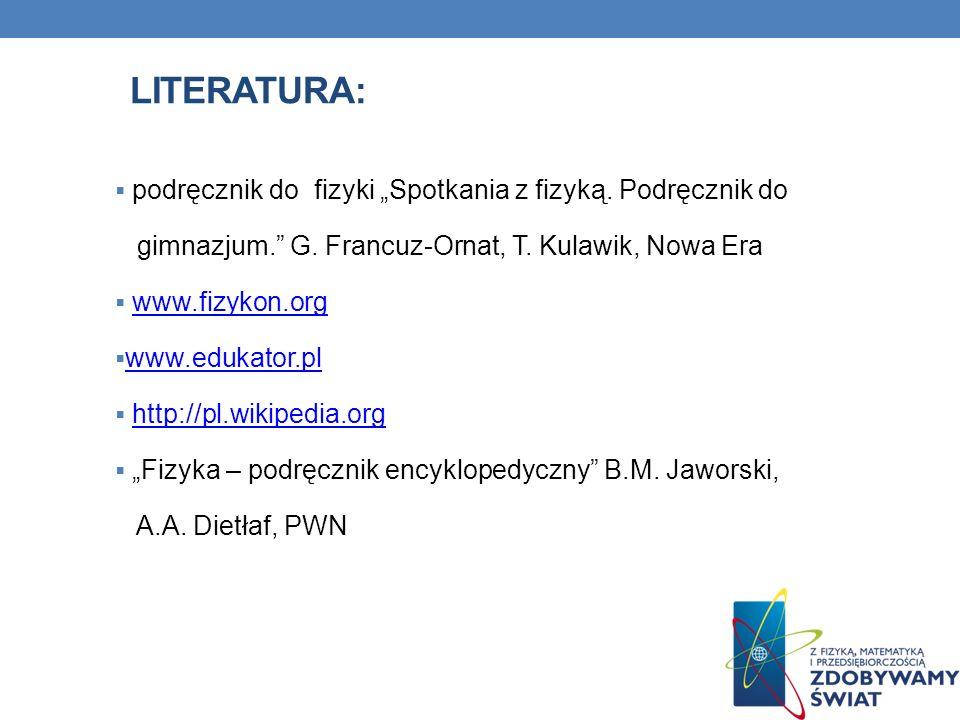 """Literatura: podręcznik do fizyki """"Spotkania z fizyką. Podręcznik do"""