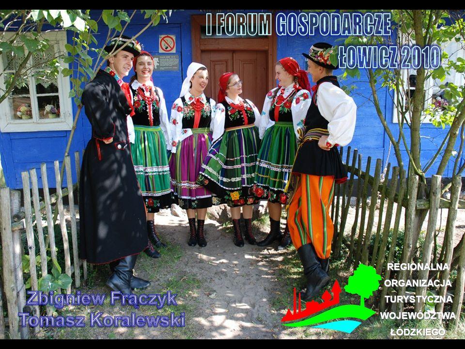 I FORUM GOSPODARCZE ŁOWICZ 2010 Zbigniew Frączyk Tomasz Koralewski