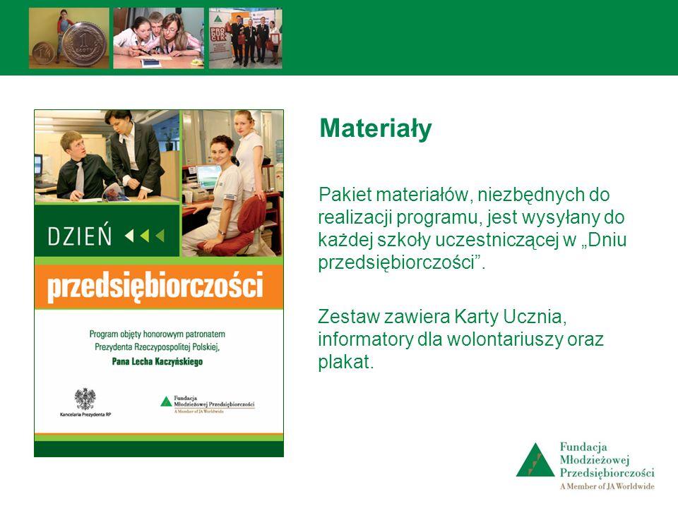 """Materiały Pakiet materiałów, niezbędnych do realizacji programu, jest wysyłany do każdej szkoły uczestniczącej w """"Dniu przedsiębiorczości ."""