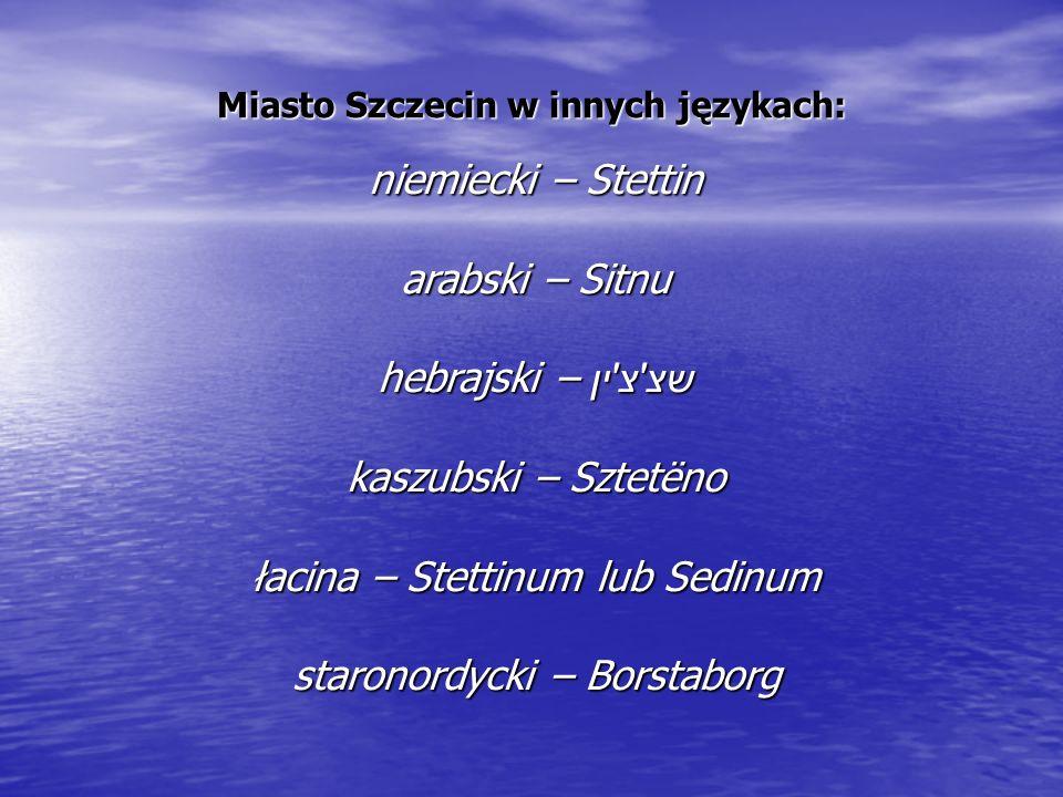 Miasto Szczecin w innych językach: