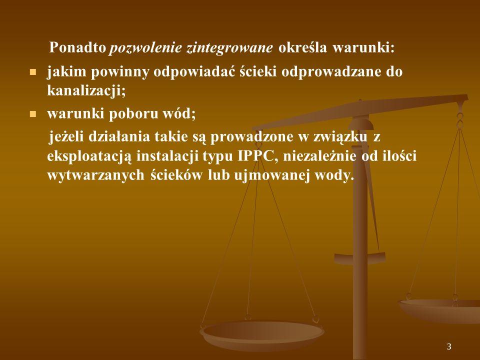 Ponadto pozwolenie zintegrowane określa warunki: