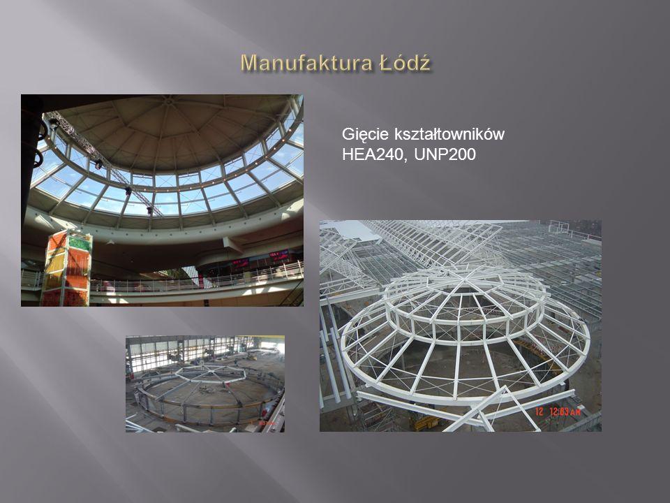 Manufaktura Łódź Gięcie kształtowników HEA240, UNP200