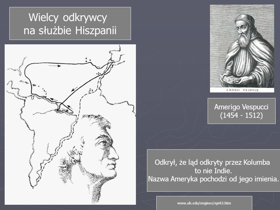 Wielcy odkrywcy na służbie Hiszpanii Amerigo Vespucci (1454 - 1512)