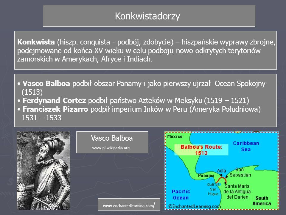 Konkwistadorzy Konkwista (hiszp. conquista - podbój, zdobycie) – hiszpańskie wyprawy zbrojne,