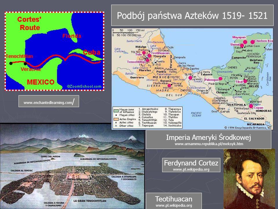 Podbój państwa Azteków 1519- 1521